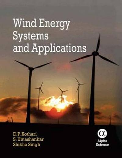 Wind Energy Systems and Applications - D.P. Kothari