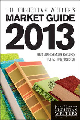 The Christian Writer's Market Guide - Jerry B Jenkins