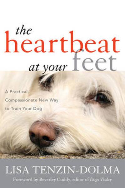 The Heartbeat at Your Feet - Lisa Tenzin-Dolma