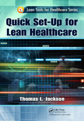 Quick Set-Up for Lean Healthcare - Thomas L Jackson