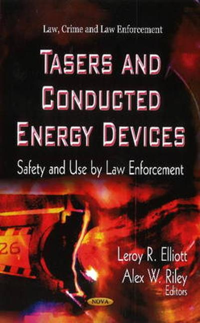 Tasers & Conducted Energy Devices - Leroy R. Elliott