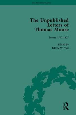 The Unpublished Letters of Thomas Moore - Jeffery W. Vail