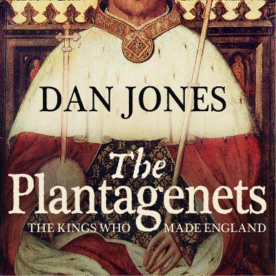 The Plantagenets - Dan Jones