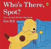 Who's There, Spot? - Eric Hill