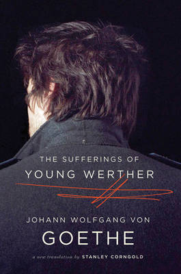 The Sufferings of Young Werther - Johann Wolfgang von Goethe