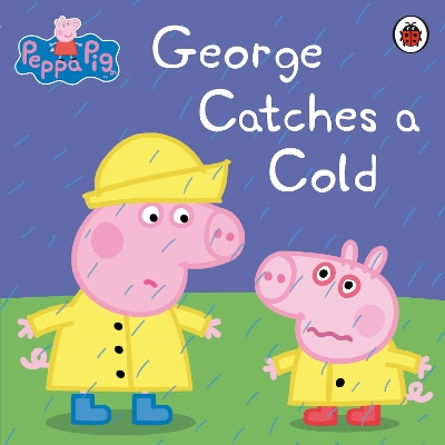 Peppa Pig: George Catches a Cold - Peppa Pig