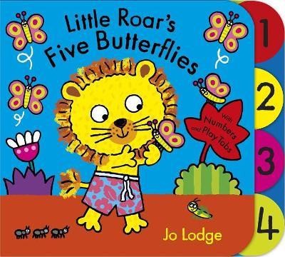 Little Roar's Five Butterflies - Jo Lodge