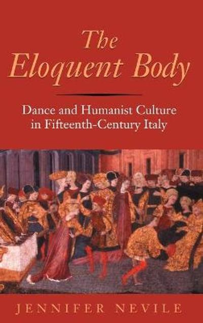 The Eloquent Body - Jennifer Nevile