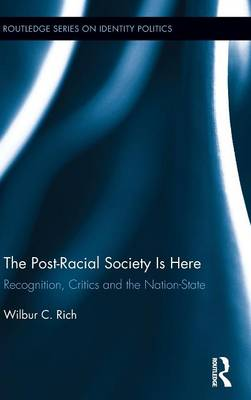 The Post-Racial Society is Here - Wilbur C. Rich