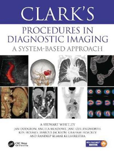 Clark's Procedures in Diagnostic Imaging - Stewart A. Whitley