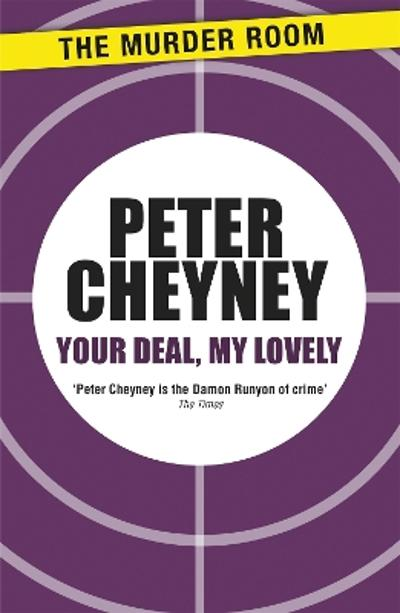Your Deal, My Lovely - Peter Cheyney