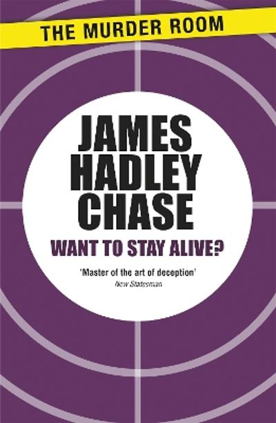 Want to Stay Alive? - James Hadley Chase