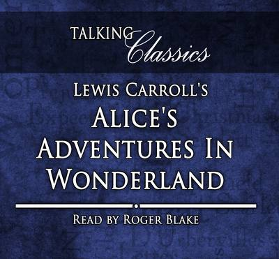 Lewis Carroll's Alice's Adventures in Wonderland - Lewis Carroll