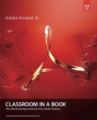 Adobe Acrobat XI Classroom in a Book - Adobe Creative Team