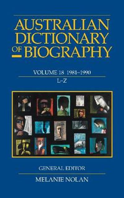 Australian Dictionary of Biography V18 L-Z - Melanie Nolan