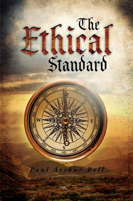 The Ethical Standard - Paul Arthur Bell