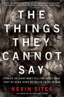 The Things They Cannot Say - Kevin Sites