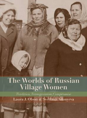 The Worlds of Russian Village Women - Laura Olson