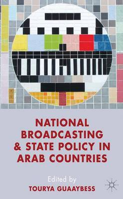 National Broadcasting and State Policy in Arab Countries - Guaaybess, Tourya