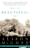 Was It Beautiful? - Alison McGhee