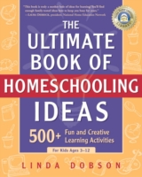 Ultimate Book of Homeschooling Ideas - Linda Dobson