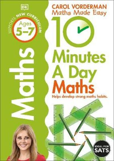 10 Minutes a Day Maths Ages 5-7 Key Stage 1 - Carol Vorderman