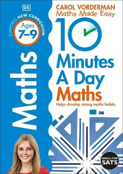10 Minutes a Day Maths Ages 7-9 Key Stage 2 - Carol Vorderman