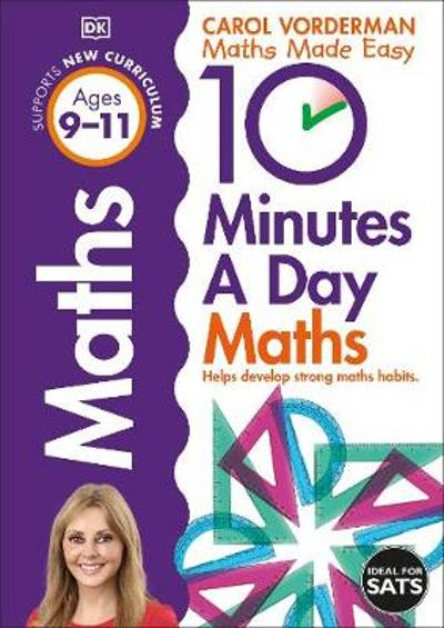 10 Minutes a Day Maths Ages 9-11 Key Stage 2 - Carol Vorderman