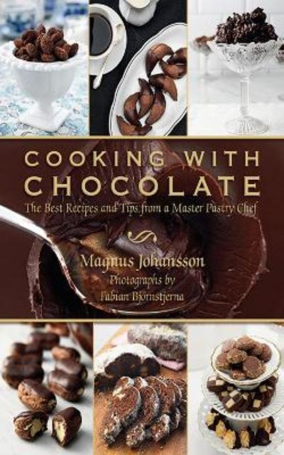 Cooking with Chocolate - Magnus Johansson