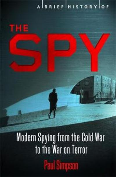 A Brief History of the Spy - Paul Simpson