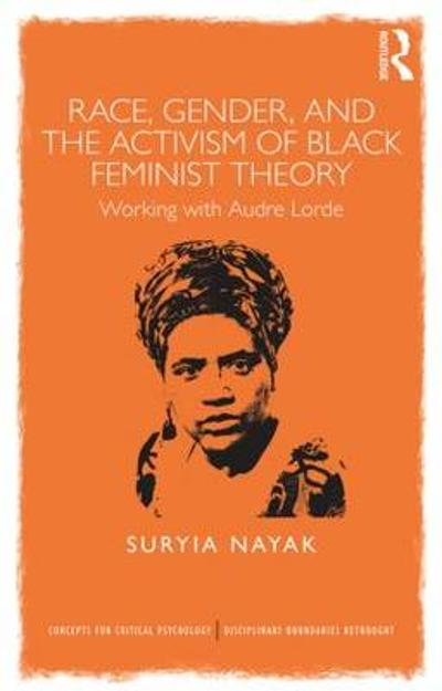 Race, Gender and the Activism of Black Feminist Theory - Suryia Nayak