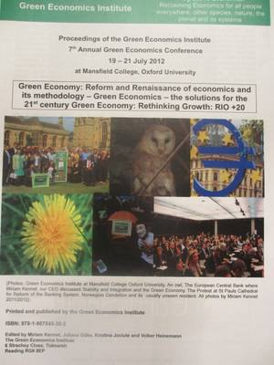 Proceedings of The Green Economics Institute 7th Annual Green Economics Conference 17th -21st July - Miriam Kennet