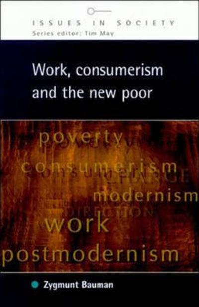 Work, Consumerism and the New Poor - Zygmunt Bauman