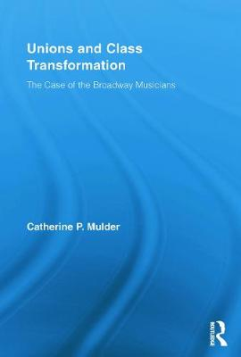 Unions and Class Transformation - Catherine P. Mulder