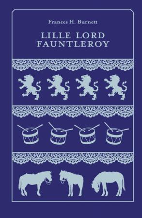 Lille lord Fauntleroy - Frances H. Burnett