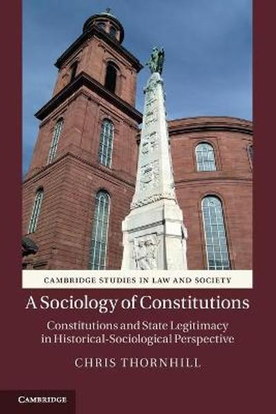 A Sociology of Constitutions - Chris Thornhill
