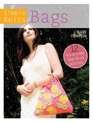Simple Knits Bags - Claire Crompton