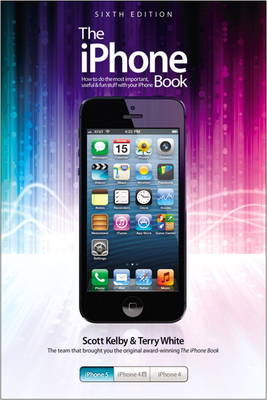 The iPhone Book - Scott Kelby