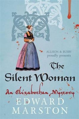 The Silent Woman - Edward Marston
