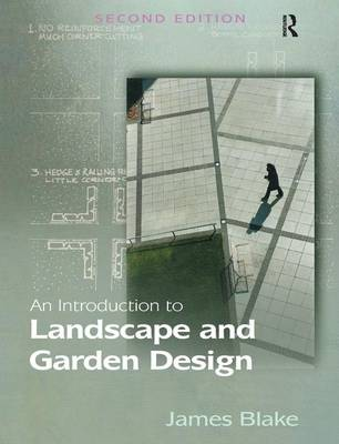 An Introduction to Landscape and Garden Design - James Blake