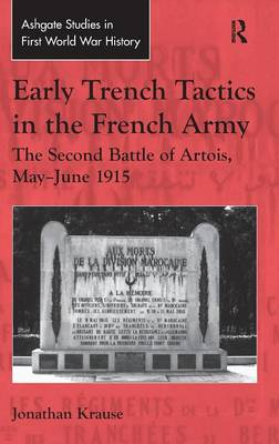 Early Trench Tactics in the French Army - Jonathan Krause