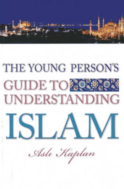 Young Person's Guide to Understanding Islam - Asli Kaplan