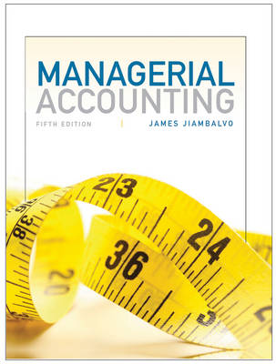 Managerial Accounting with WileyPlus Card Set - James Jiambalvo