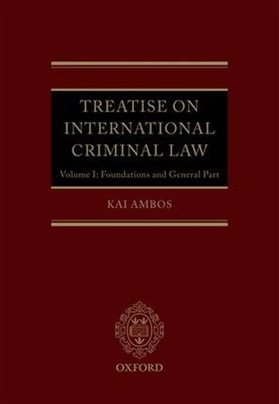 Treatise on International Criminal Law - Kai Ambos