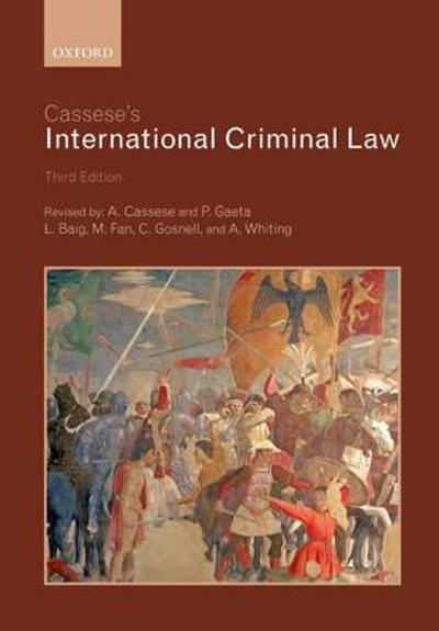 Cassese's International Criminal Law - Antonio Cassese