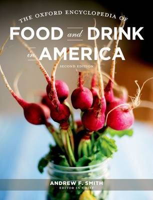 The Oxford Encyclopedia of Food and Drink in America - Andrew, Smith