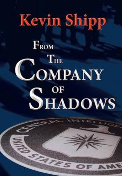 From the Company of Shadows - Kevin Michael Shipp