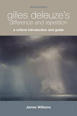 "Gilles Deleuze's ""Difference and Repetition"" - James Williams"