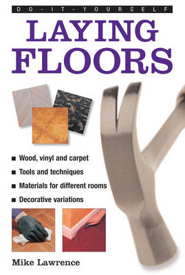 Do-it-yourself Laying Floors - Mike Lawrence