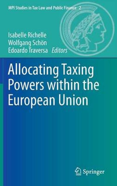 Allocating Taxing Powers within the European Union - Isabelle Richelle